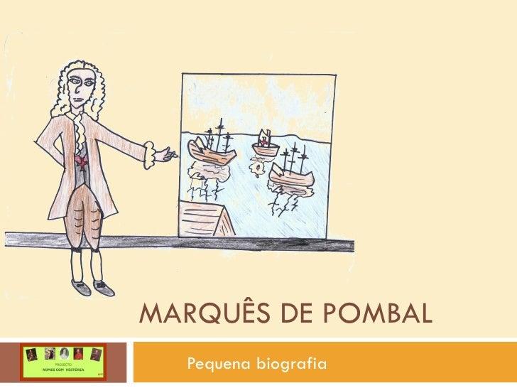MARQUÊS DE POMBAL Pequena biografia