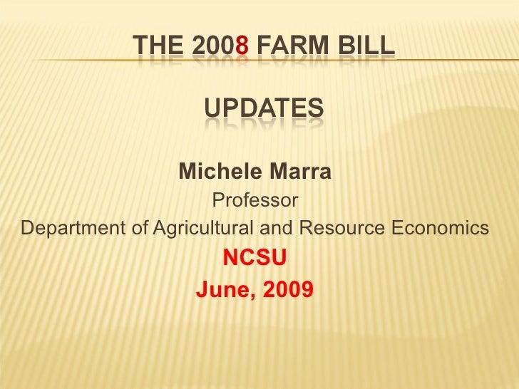 <ul><li>Michele Marra </li></ul><ul><li>Professor </li></ul><ul><li>Department of Agricultural and Resource Economics </li...