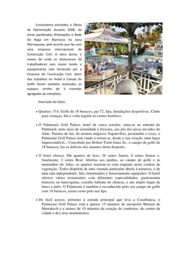 Ecossistema procedeu a Obras de Optimização durante 2008, de áreas ajardinadas (Plantações e Rede...