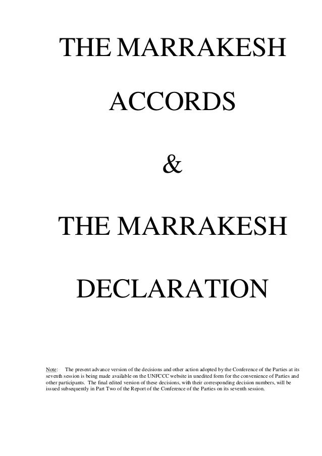 THE MARRAKESH ACCORDS & THE MARRAKESH DECLARATION Note: The present advance version of the decisions and other action adop...