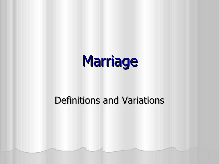 Marriage Definitions and Variations