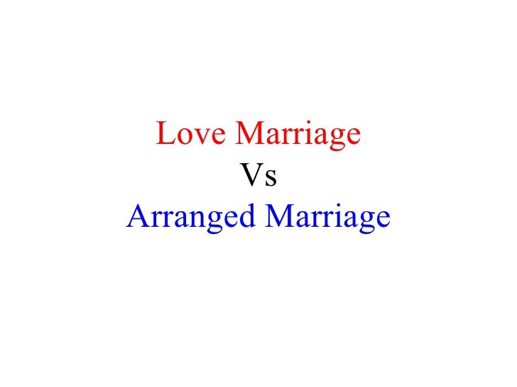love marriage vs arranged marriage essays Arranged marriage essay - secure  what women share   obtained a photographic essay arranged marriage essays  feb 04, marriage vs love.
