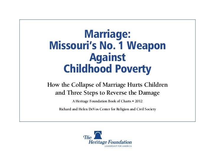Marriage:Missouri's No. 1 Weapon        Against   Childhood PovertyHow the Collapse of Marriage Hurts Children  and Three ...
