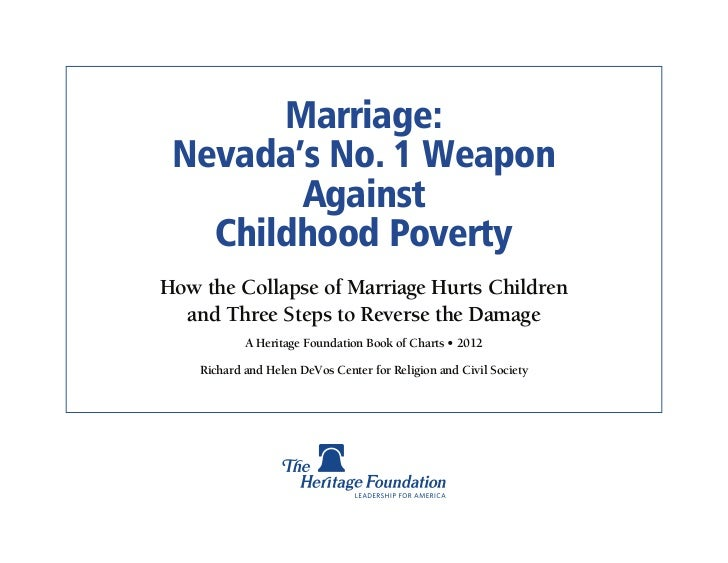 Marriage: Nevada's No. 1 Weapon        Against   Childhood PovertyHow the Collapse of Marriage Hurts Children  and Three S...
