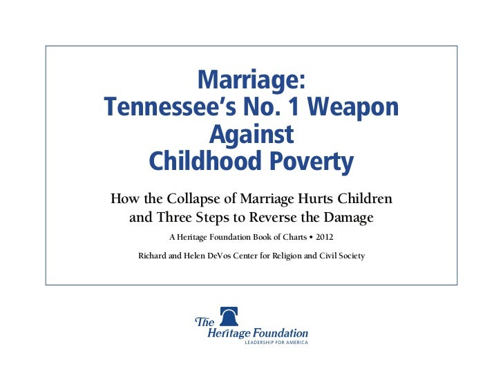 Marriage:Tennessee's No. 1 Weapon        Against   Childhood PovertyHow the Collapse of Marriage Hurts Children  and Three...