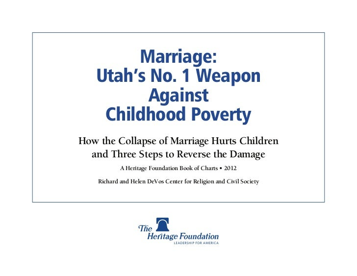 Marriage:   Utah's No. 1 Weapon          Against    Childhood PovertyHow the Collapse of Marriage Hurts Children  and Thre...