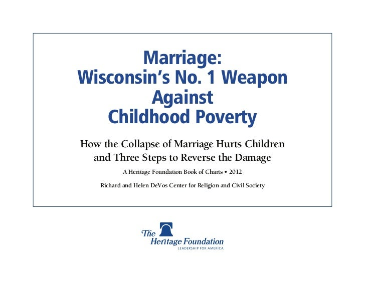 Marriage:Wisconsin's No. 1 Weapon        Against   Childhood PovertyHow the Collapse of Marriage Hurts Children  and Three...