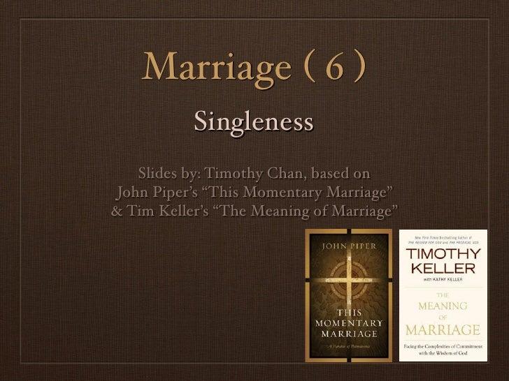 Marriage 6: Singleness