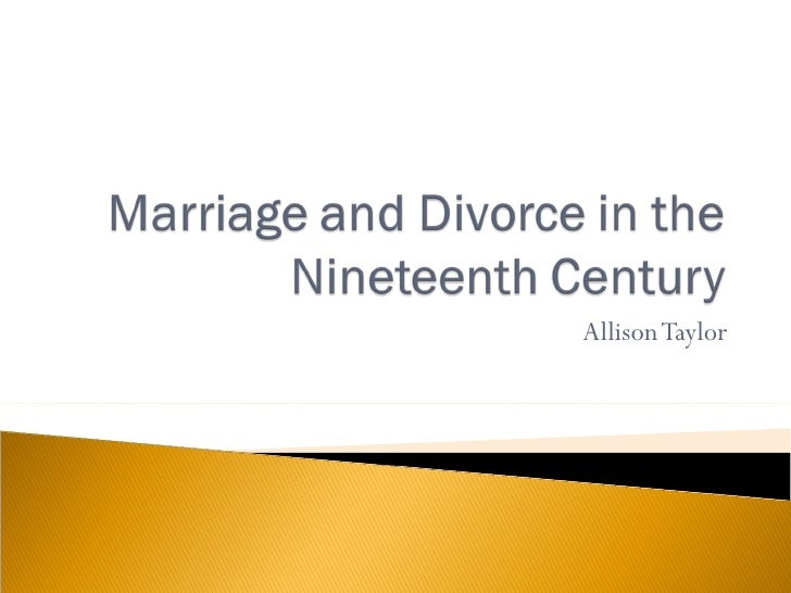 Marriage And Divorce In The Nineteenth Century