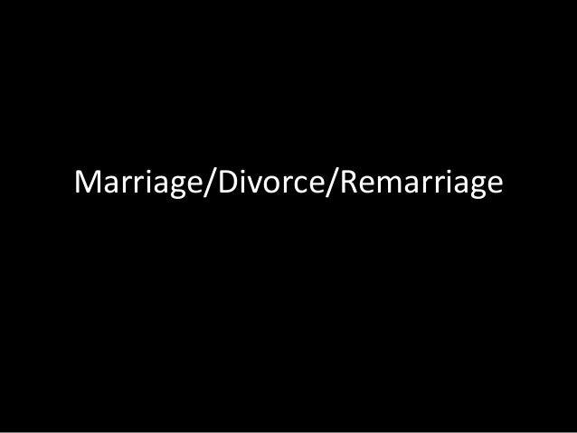 Marriage/Divorce/Remarriage