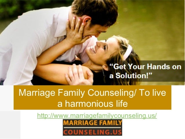 Marriage Family Counseling/ To live a harmonious life http://www.marriagefamilycounseling.us/