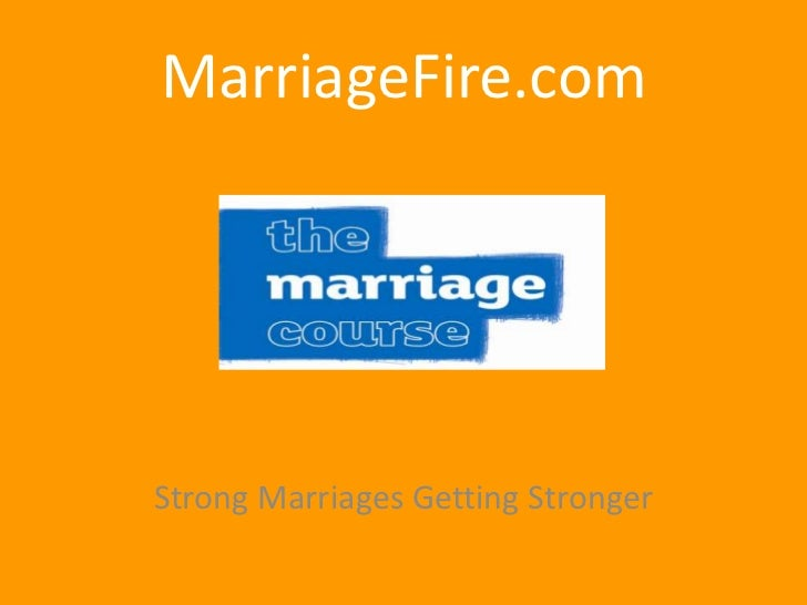 MarriageFire.comStrong Marriages Getting Stronger