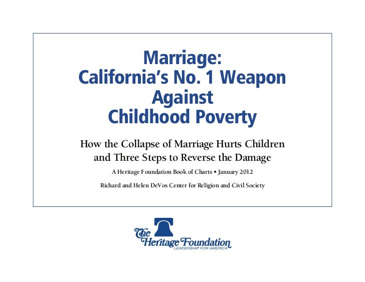 Marriage:California's No. 1 Weapon          Against    Childhood PovertyHow the Collapse of Marriage Hurts Children  and T...