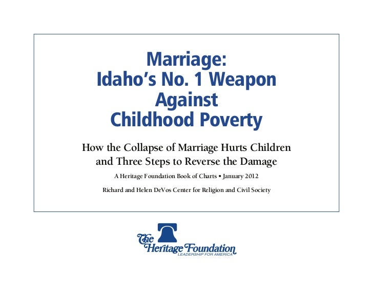 Marriage:  Idaho's No. 1 Weapon         Against    Childhood PovertyHow the Collapse of Marriage Hurts Children  and Three...