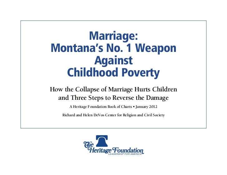 Marriage:Montana's No. 1 Weapon       Against  Childhood PovertyHow the Collapse of Marriage Hurts Children  and Three Ste...