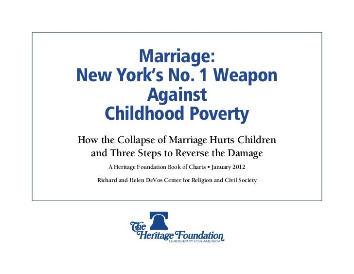 Marriage:New York's No. 1 Weapon        Against  Childhood PovertyHow the Collapse of Marriage Hurts Children  and Three S...