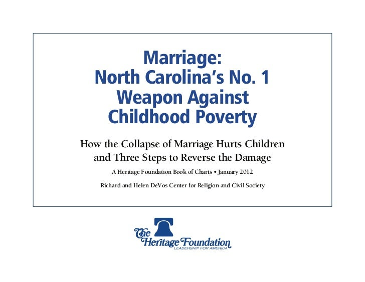 Marriage:  North Carolina's No. 1    Weapon Against   Childhood PovertyHow the Collapse of Marriage Hurts Children  and Th...