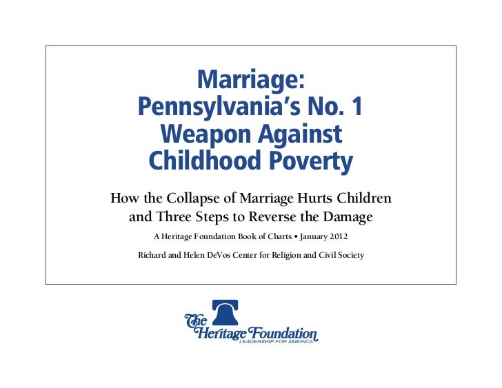 Marriage:    Pennsylvania's No. 1      Weapon Against     Childhood PovertyHow the Collapse of Marriage Hurts Children  an...