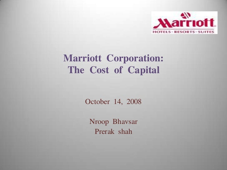 marriott corporation essay Marriott corporation: the cost of capital 1 a custom essay sample on marriott if marriott used a single corporate hurdle rate for evaluating investment.