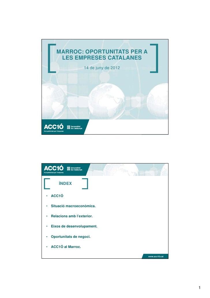 MARROC: OPORTUNITATS PER A      LES EMPRESES CATALANES                     14 de juny de 2012                             ...