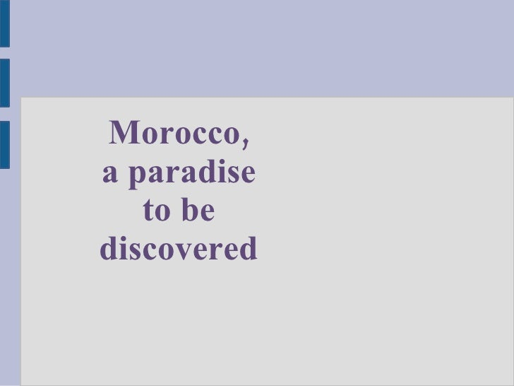 Morocco, a paradise to be discovered