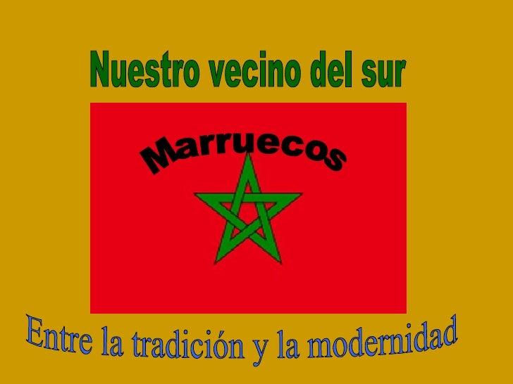 Nuestro vecino del sur Marruecos Entre la tradición y la modernidad