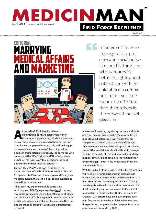 MEDICINMANField Force Excellence TM April 2014 | www.medicinman.net Marrying Medicalaffairs andMarketing In an era of incr...