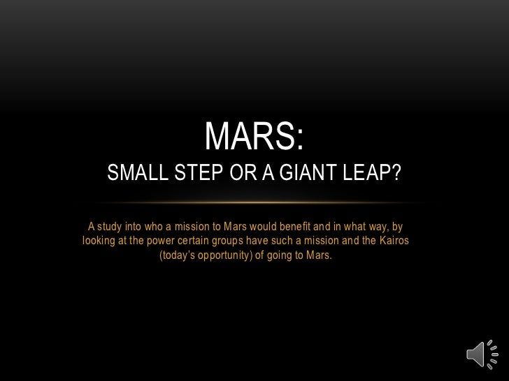 One Small Step or a Giant Leap