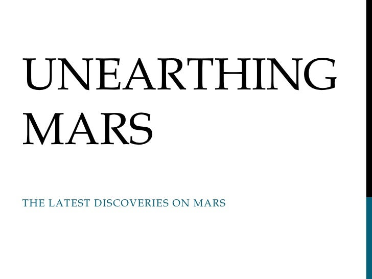 Unearthing mars<br />The Latest discoveries on mars<br />