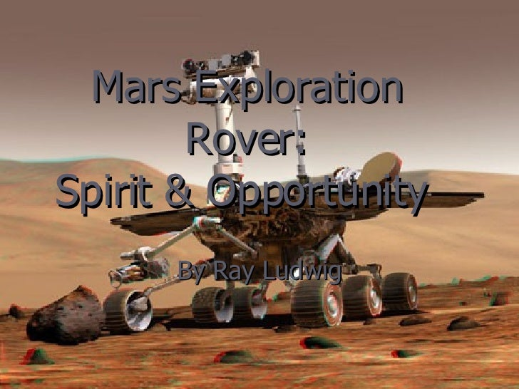 Mars Exploration Rover: Spirit & Opportunity   By Ray Ludwig