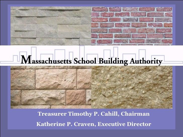 Treasurer Timothy P. Cahill, Chairman Katherine P. Craven, Executive Director