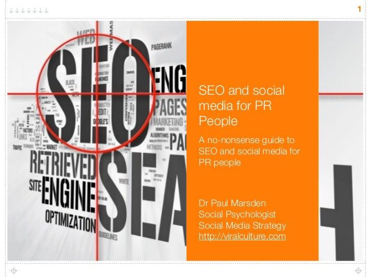 1SEO and socialmedia for PRPeopleA no-nonsense guide toSEO and social media forPR peopleDr Paul MarsdenSocial Psychologist...