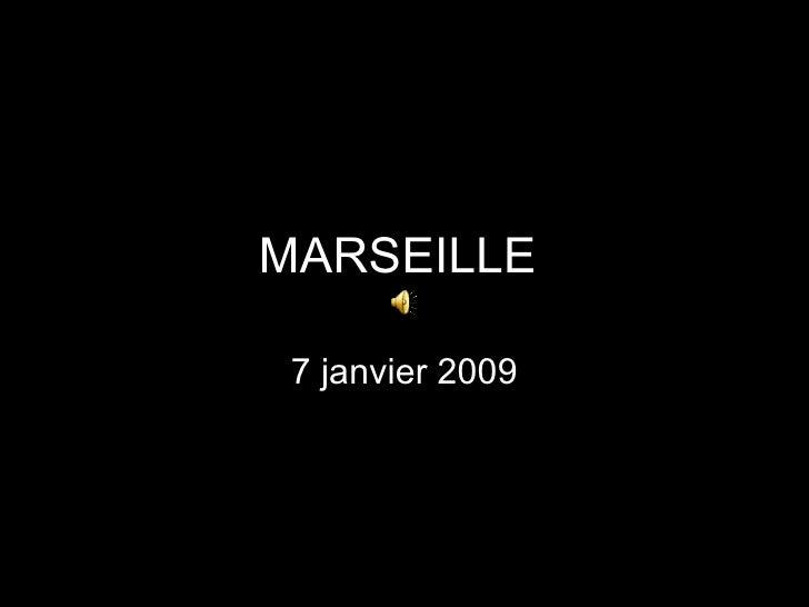 MARSEILLE  7 janvier 2009