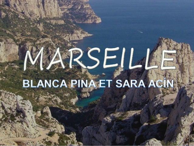 MARSEILLE RÉGION: • PACA (ProvenveAlpes - Côte d'Azur)  DEPARTEMENT: • Bouches-du-Rhône