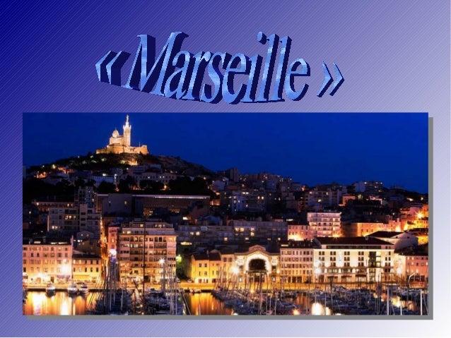 I – Présentación de « Marseille » : a) Situación geografica II – Historia de « Marseille »: a) Fundación de la ciudad b) E...