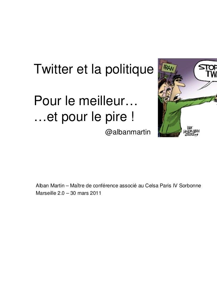 Twitter et la politiquePour le meilleur……et pour le pire !                             @albanmartinAlban Martin – Maître d...