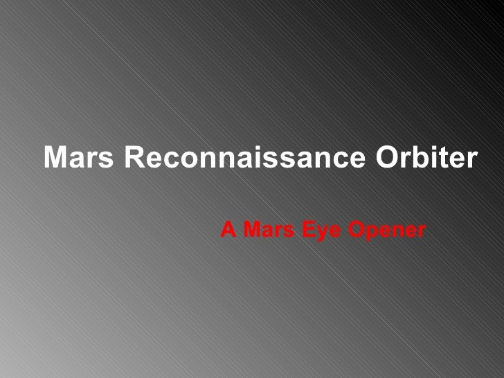 Mars Reconnaissance Orbiter A Mars Eye Opener