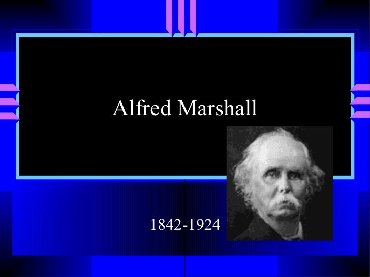 Alfred Marshall   1842-1924