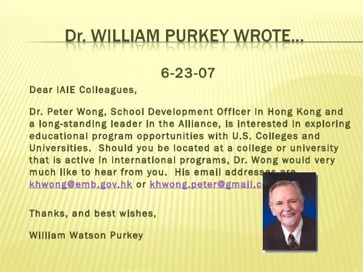 <ul><li>6-23-07 </li></ul><ul><li>Dear IAIE Colleagues, </li></ul><ul><li>Dr. Peter Wong, School Development Officer in Ho...