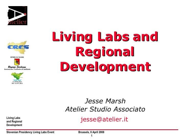Living Labs and Regional Development Jesse Marsh Atelier Studio Associato [email_address]