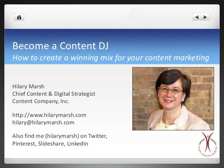 Become a Content DJHow to create a winning mix for your content marketingHilary MarshChief Content & Digital StrategistCon...