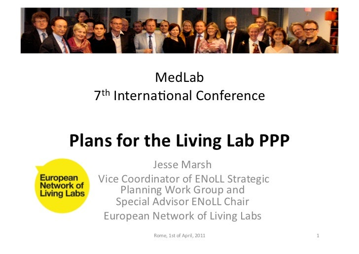 MedLab	       7th	  InternaJonal	  Conference	  Plans	  for	  the	  Living	  Lab	  PPP	                          Jesse	  M...