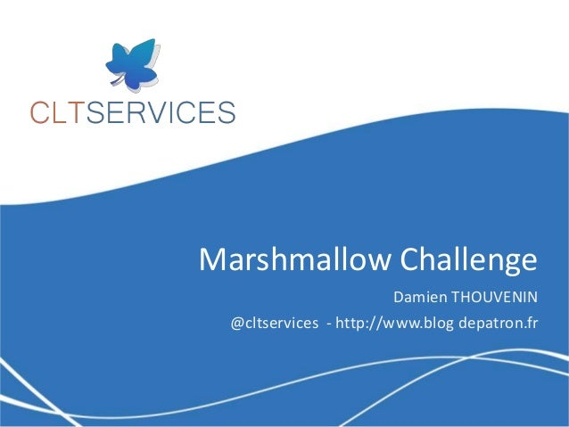 Marshmallow Challenge Damien THOUVENIN @cltservices - http://www.blog depatron.fr