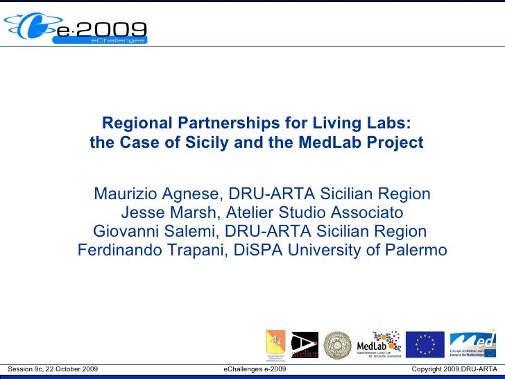 Regional Partnerships for Living Labs: the Case of Sicily and the MedLab Project Maurizio Agnese, DRU-ARTA Sicilian Region...