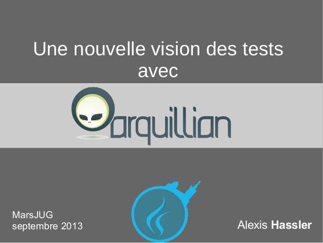 MarsJUG - Une nouvelle vision des tests avec Arquillian
