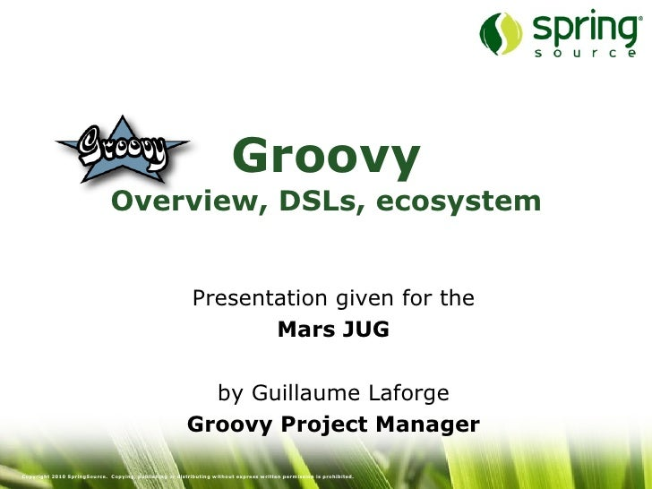 Groovy overview, DSLs and ecosystem - Mars JUG - 2010
