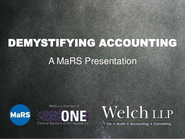 DEMYSTIFYING ACCOUNTING A MaRS Presentation
