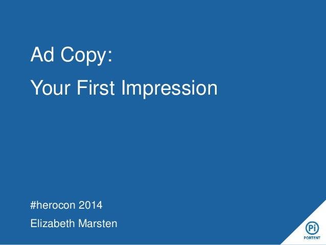 #herocon 2014 Elizabeth Marsten Ad Copy: Your First Impression