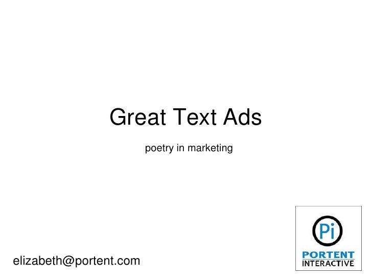 Great Text Ads<br />poetry in marketing<br />elizabeth@portent.com<br />
