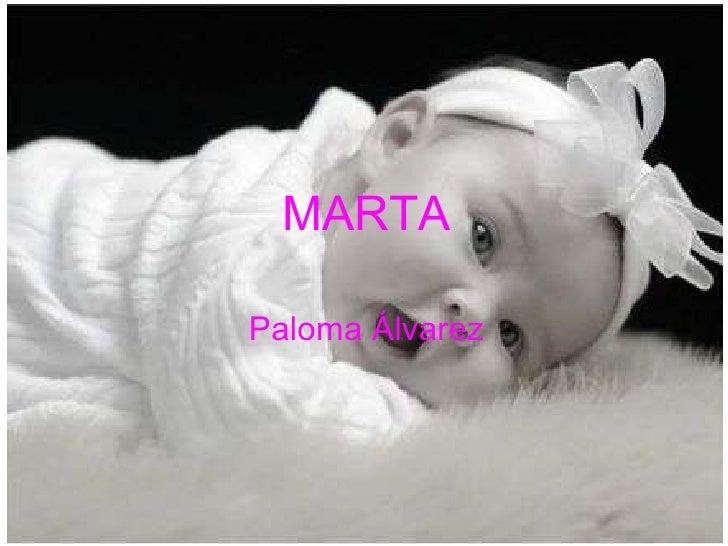 MARTA                            Paloma Álvarez